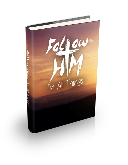 Follow Him in All Things book cover